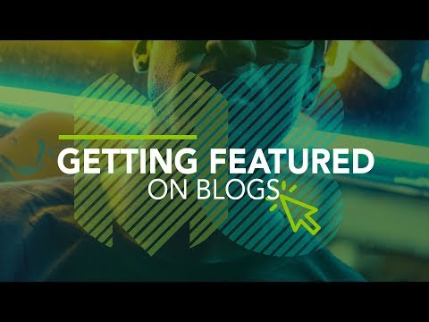 How to get Featured on Blogs: Music Biz 101