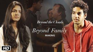 Beyond Family | Making Video | Beyond The Clouds | Ishaan | Malavika | Majid Majidi
