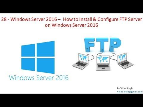 28 - Windows Server 2016 - How to Install & Configure FTP Server on Windows Server 2016