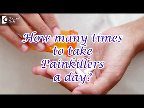 How many times to take Painkillers a day? - Dr. Ram Prabhoo