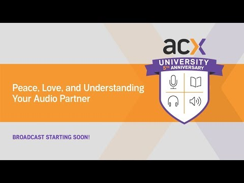 ACXU Presents: Peace, Love, and Understanding Your Audio Partner
