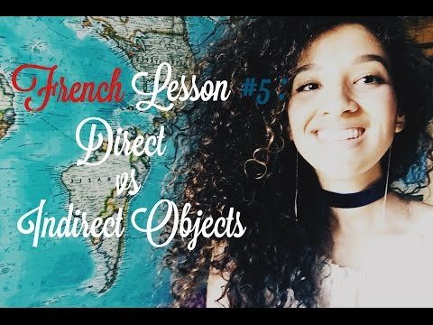 french lesson #5 | direct vs. indirect objects.