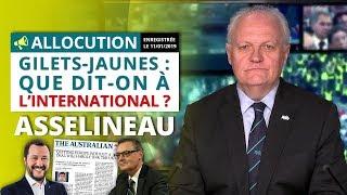 Gilets-Jaunes : Que dit-on à l'international ? - Allocution de François Asselineau