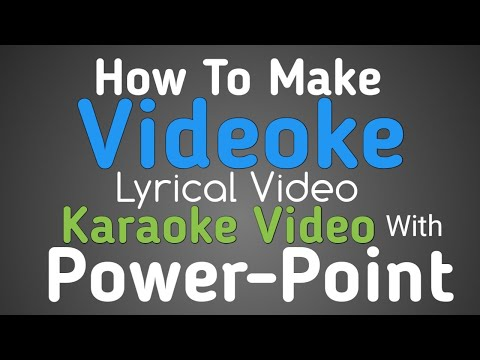 How to Make Karaoke Text Video in Power Point by Peiyush Sharma