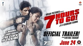 7 HOURS TO GO : OFFICIAL TRAILER