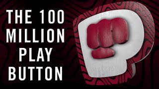 The 100 Million Play Button
