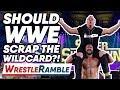 Should WWE SCRAP The Wildcard Rule WrestleTalk39s WrestleRamble