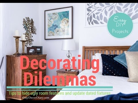 Decorating Dilemmas easily solved.  Tips for ugly room features!