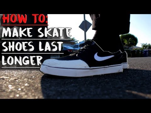 DIY: HOW TO MAKE YOUR SKATE SHOES LAST LONGER