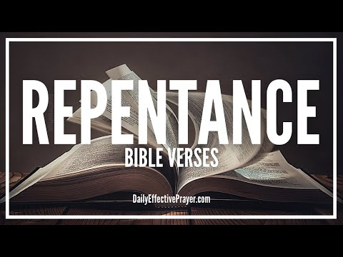 Bible Verses On Repentance - Scriptures For Repentance (Audio Bible)