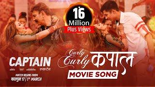CURLY CURLY KAPAL - CAPTAIN Movie Song || Bhuwan KC, Niruta Singh, Anmol K.C || Melina Rai, SD Yogi