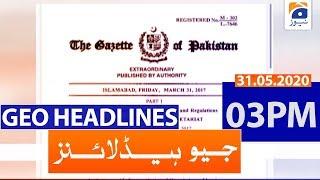 Geo Headlines 03 PM | 31st May 2020