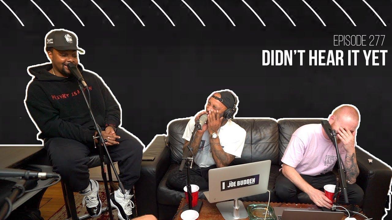 The Joe Budden Podcast Episode 277   Didn't Hear It Yet