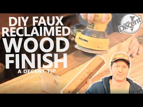 HOW TO FAKE A RECLAIMED FINISH - a Decent tip