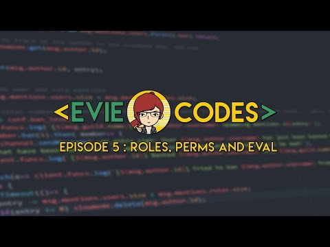 Evie.Codes - Discord js Bot Guide 5 - Roles, Perms and Eval