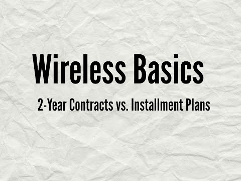 Wireless Basics - 2-Year Contracts vs. Installment Plans