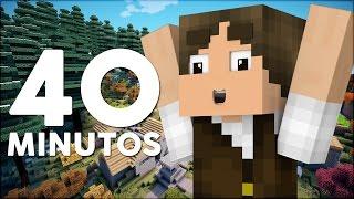 Minecraft: 40 MINUTOS DE VÍDEO PARA VOCÊS!