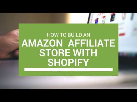 How To Create An Amazon Affiliate Website With Shopify
