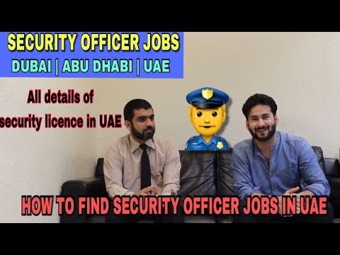 SECURITY OFFICER JOBS IN DUBAI AND ABU DHABI | HOW TO FIND SECURITY GUARDS JOBS IN UAE FULL DETILS