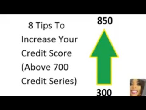 8 Tips To Increase Your Credit Score (Above 700 Credit Score Series)