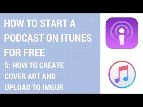 How To Start A Podcast On iTunes For Free - How To Create Cover Art And Upload To Imgur