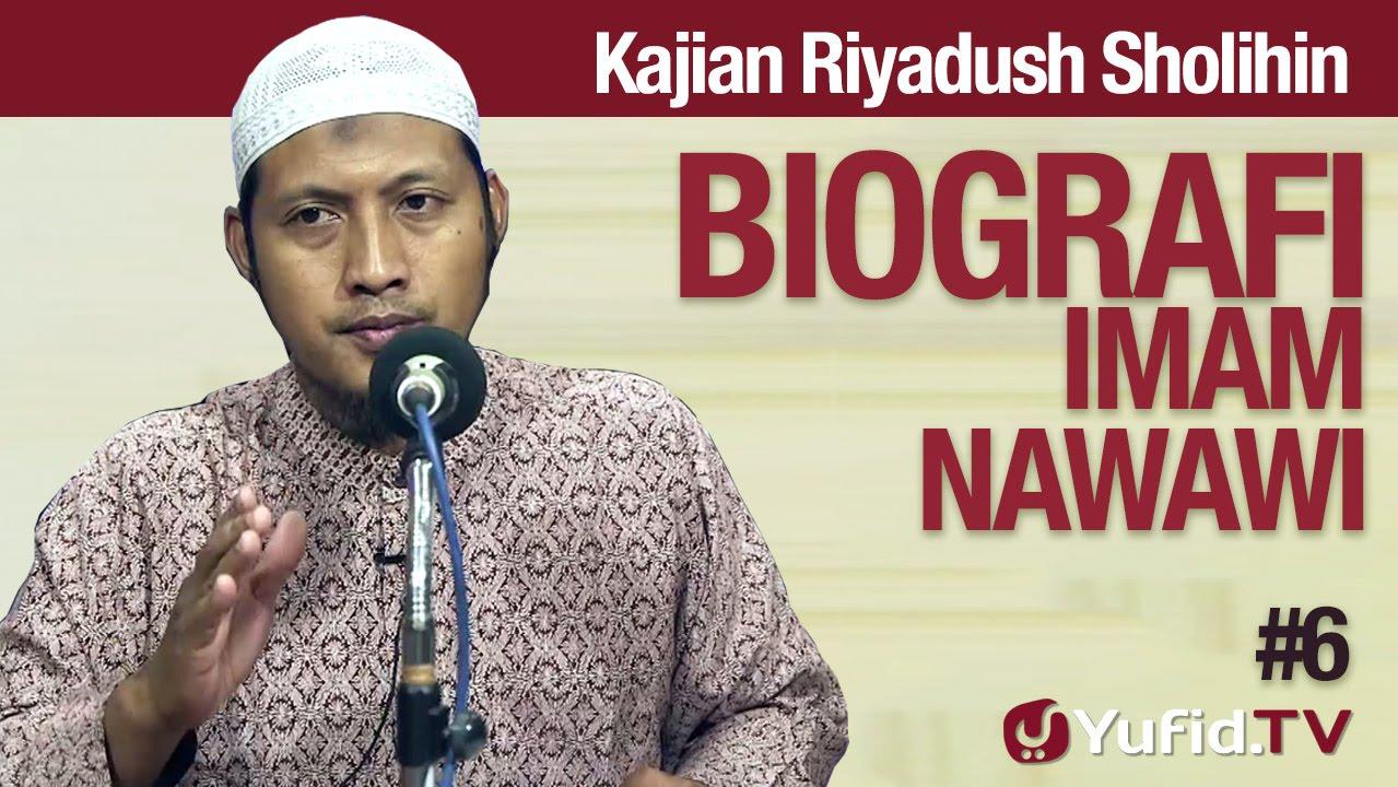 Kajian Kitab Riyadush Sholihin #6: Biografi Imam Nawawi Bagian 2 - Ustadz Zaid Susanto, Lc