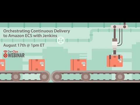 Orchestrating Continuous Delivery to Amazon ECS with Jenkins
