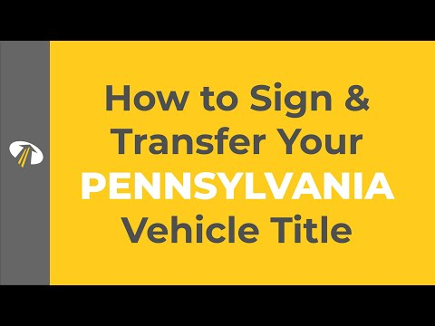 How to Sign Your Pennsylvania Title Transfer