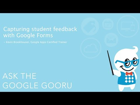 Capturing student feedback with Google Forms