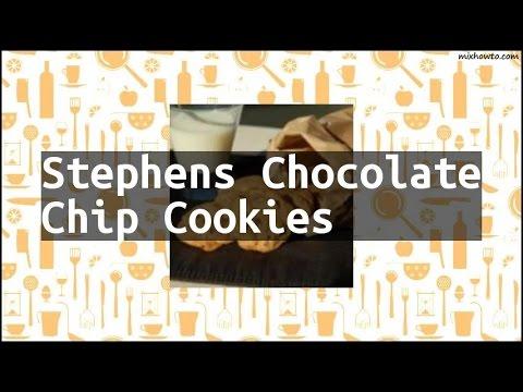 Recipe Stephens Chocolate Chip Cookies