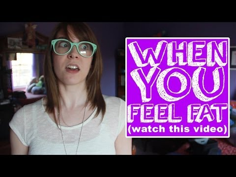 When You Feel Fat (Watch This Video)