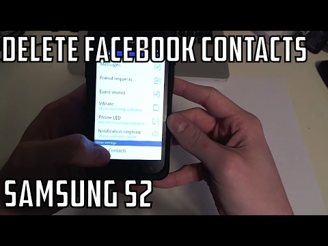 Delete or Remove Facebook Contacts from Phone - Samsung Galaxy S 2