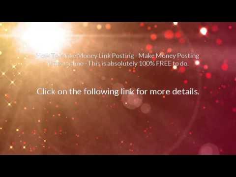 How To Make Money Link Posting - Make Money Posting Links O