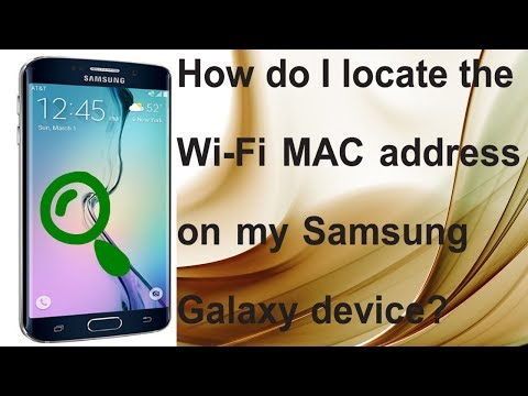 How To Find Samsung Mobile Mac Address (Locate the Wi Fi MAC Address on my Samsung Galaxy device)