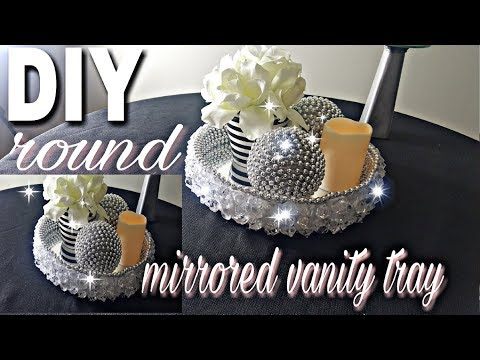 DIY ROUND MIRRORED VANITY TRAY | HOW TO MAKE A MIRRORED TRAY| HOME DECOR