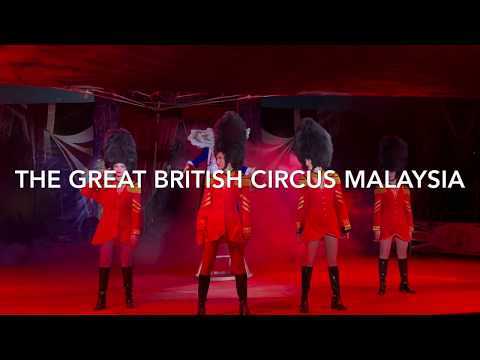 Highlights from The Great British Circus Malaysia (2018 Show)