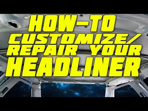 Customize/ Repair Your Headliner [How-To]
