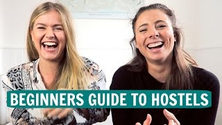 BEGINNERS GUIDE TO HOSTELS with Mollie Bylett