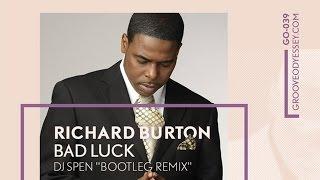Richard Burton - Bad Luck (dj Spen Bootleg Remix)
