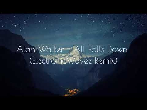 Alan Walker - All Falls Down (ElectronicWavez Remix)