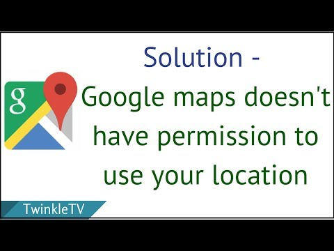 Solution - Google Maps Doesn't Have Permission to Use Your Location