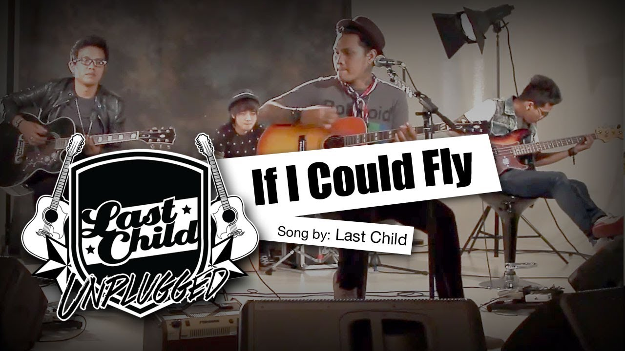 Last Child - If I Could Fly