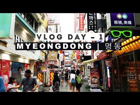 [VLOG DAY-1] SOUTH KOREA : Myeongdong