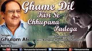 Ghulam Ali | Ghame Dil Kisi Se Chhupana Padega | Best Romantic Sad Ghazal/Song