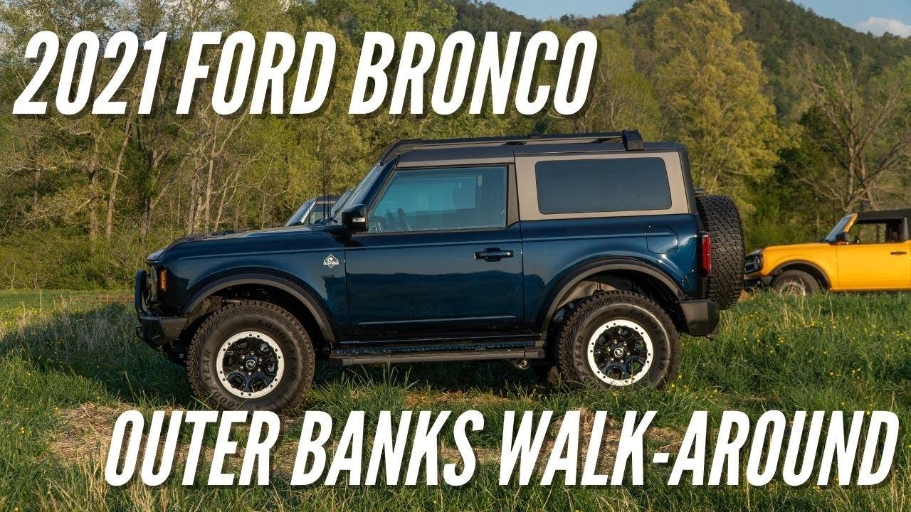 2021 Ford Bronco Outer Banks Walk-Around | Bronco Nation