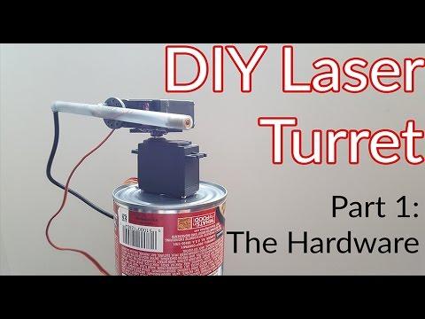 DIY Laser Turret | Part 1 The Hardware