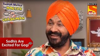 Sodhis Are Excited For Gogi | Taarak Mehta Ka Ooltah Chashmah