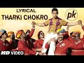 Exclusive Tharki Chokro Full Song With Lyrics Pk Aamir Khan