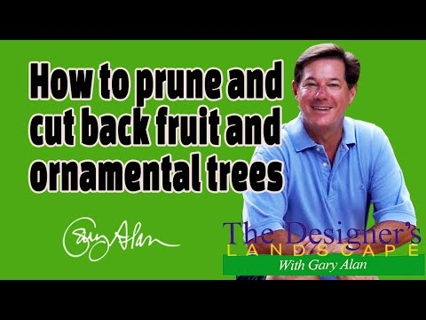 How to Prune Ornamental & Fruit Trees-In the Yard with Gary Alan