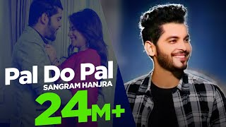 New Punjabi Song | Pal Do Pal | Sangram Hanjra | Sara Gurpal |  Japas Music